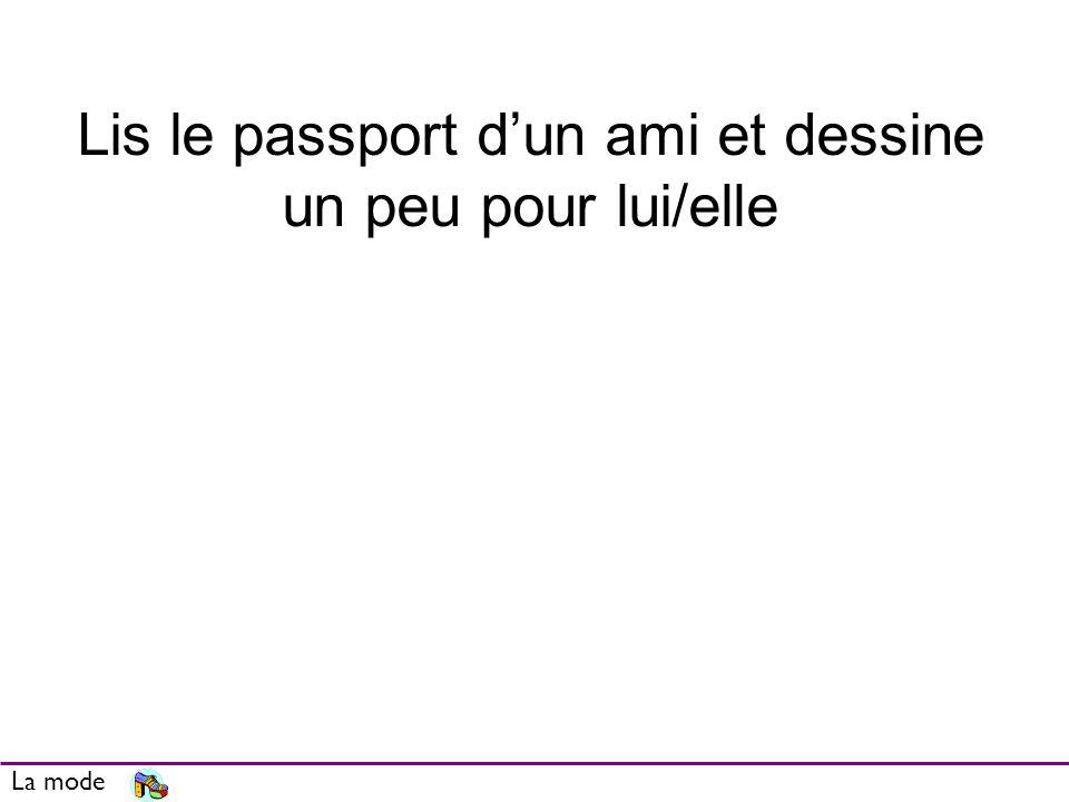 Lis le passport dun ami et dessine un peu pour lui/elle La mode