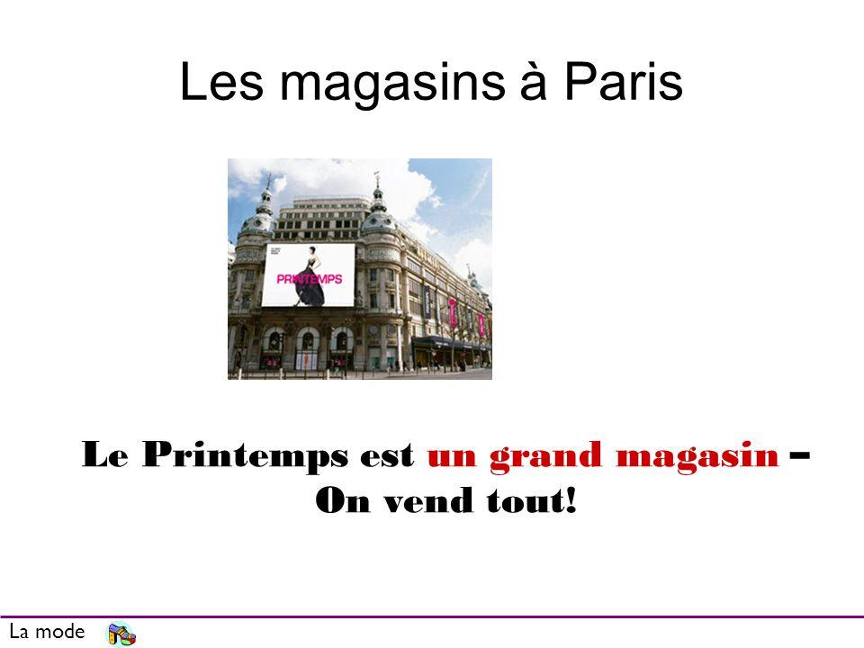 Les magasins à Paris La mode Le Printemps est un grand magasin – On vend tout!