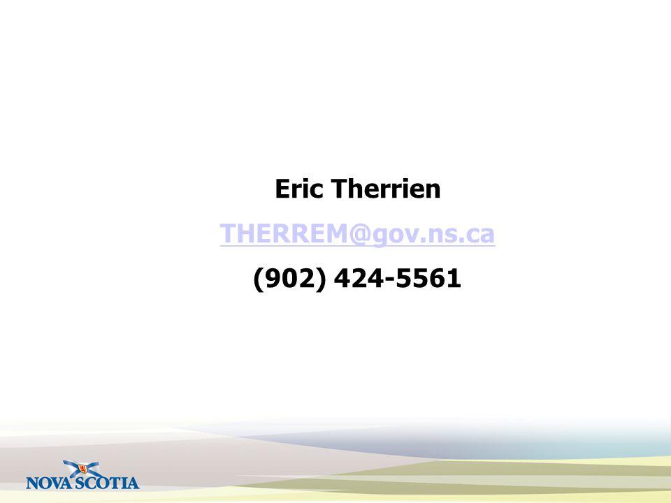 Eric Therrien THERREM@gov.ns.ca (902) 424-5561