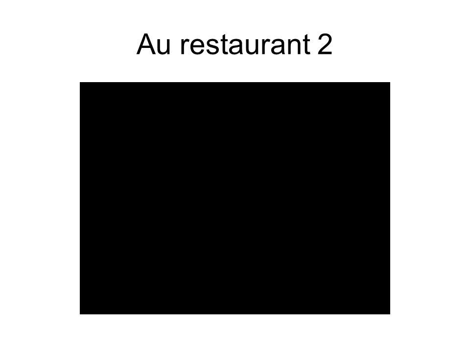 Au restaurant 2