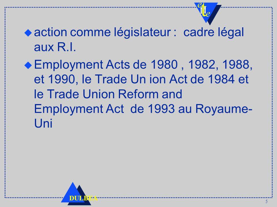 5 DULBEA u action comme législateur : cadre légal aux R.I.