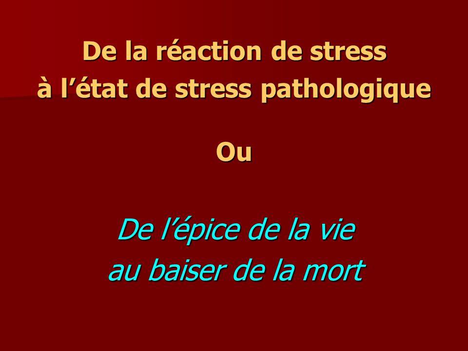 La réaction de stress Le stress, au sens strict est une réaction physiologique Le stress, au sens strict est une réaction physiologique –Archaïque –Massive –Autonome –Du cerveau reptilien Qui sert à assurer à lanimal en danger sa survie.