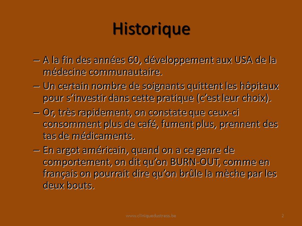 www.cliniquedustress.be Historique – A la fin des années 60, développement aux USA de la médecine communautaire.