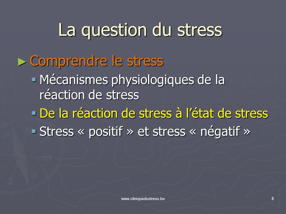 www.cliniquedustress.be8 Comprendre le stress Comprendre le stress Mécanismes physiologiques de la réaction de stress Mécanismes physiologiques de la