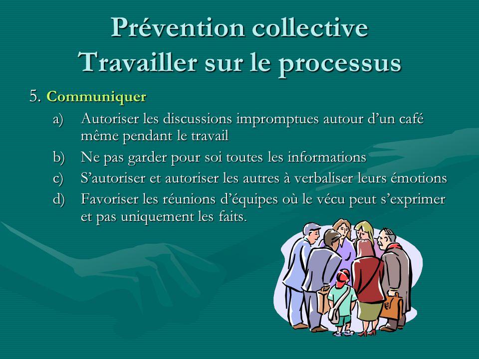 Prévention collective Travailler sur le processus 5.