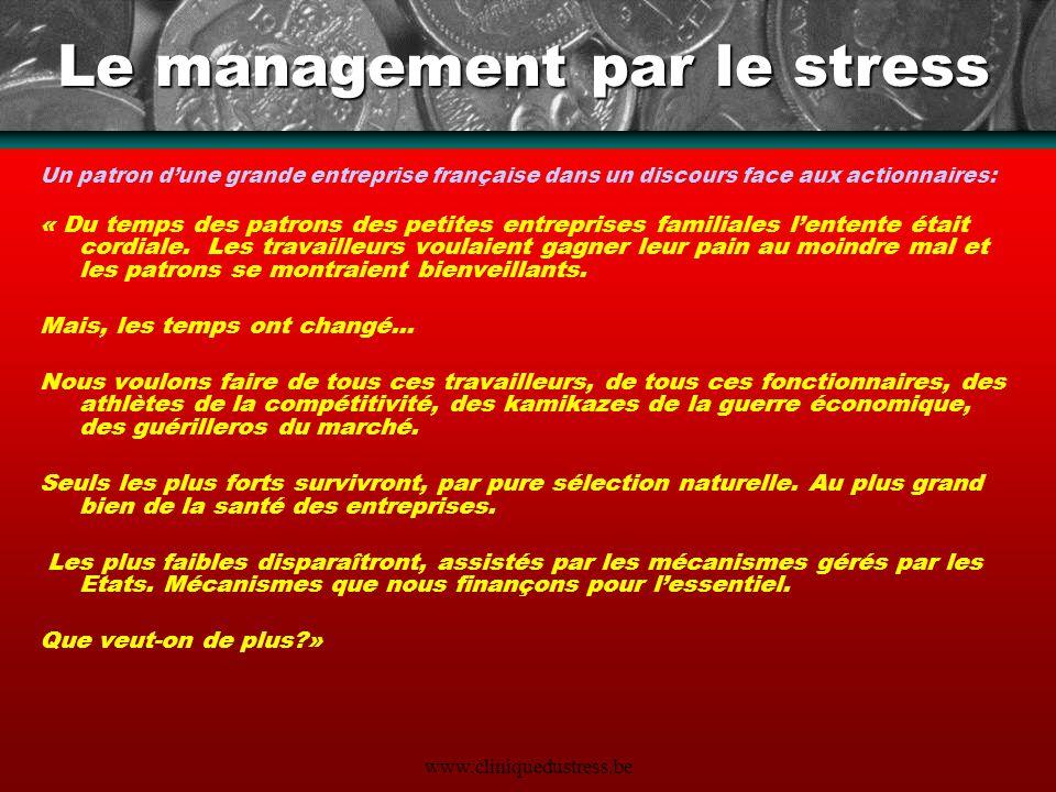 Le management par le stress Un patron dune grande entreprise française dans un discours face aux actionnaires: « Du temps des patrons des petites entr
