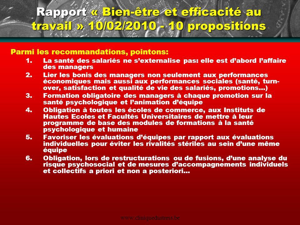 www.cliniquedustress.be Rapport « Bien-être et efficacité au travail » 10/02/2010 - 10 propositions Parmi les recommandations, pointons: 1.La santé de