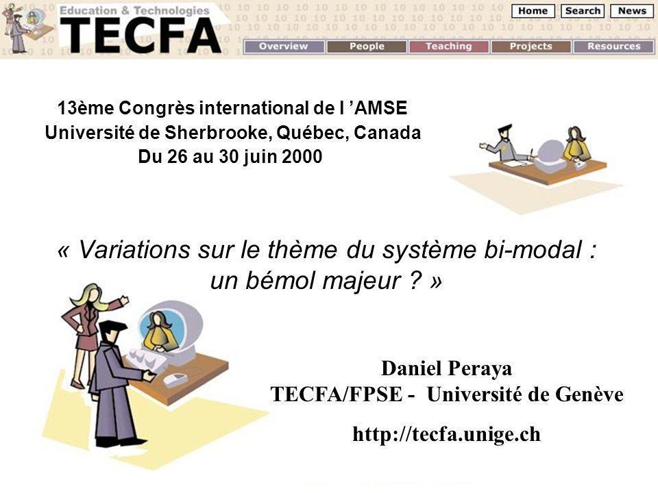 1 13ème Congrès international de l AMSE Université de Sherbrooke, Québec, Canada Du 26 au 30 juin 2000 « Variations sur le thème du système bi-modal :
