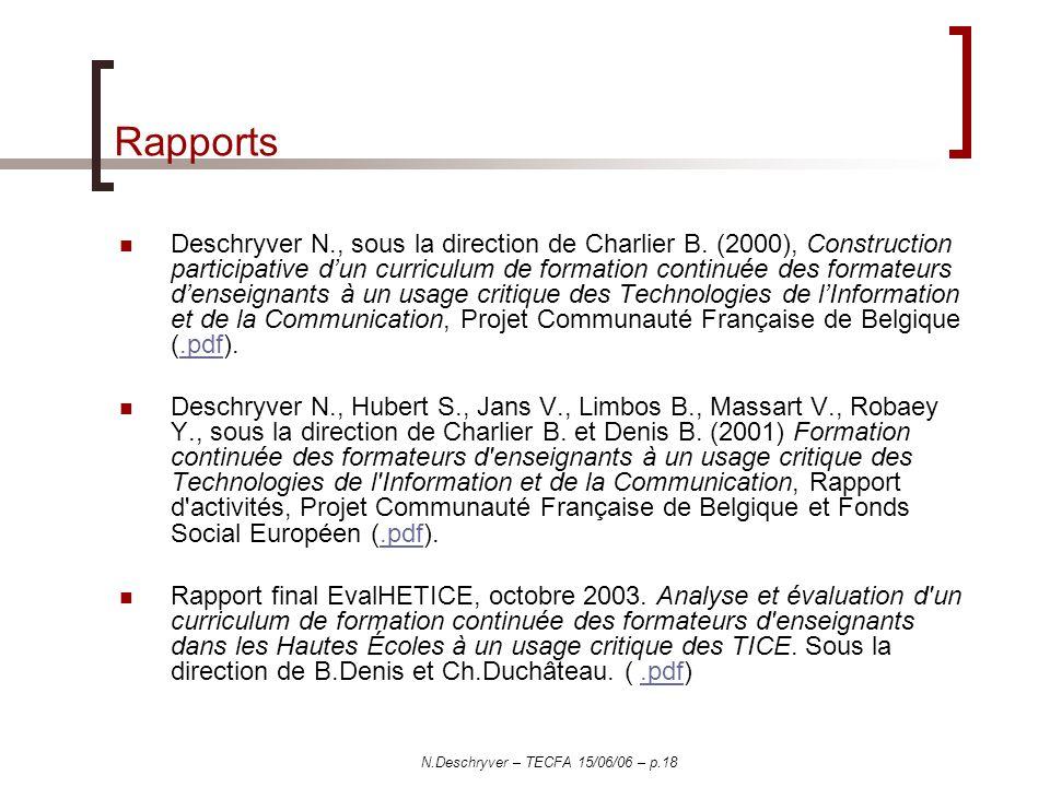 N.Deschryver – TECFA 15/06/06 – p.18 Rapports Deschryver N., sous la direction de Charlier B. (2000), Construction participative dun curriculum de for