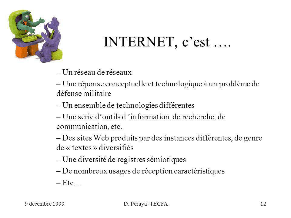 9 décembre 1999D. Peraya -TECFA12 INTERNET, cest ….