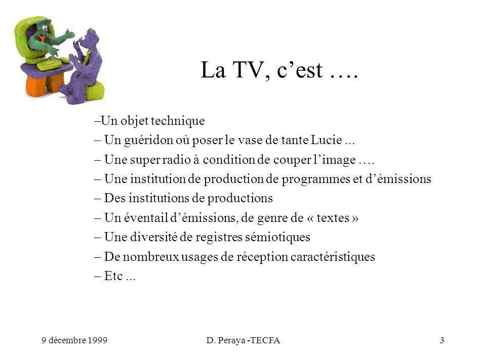 9 décembre 1999D. Peraya -TECFA3 La TV, cest ….