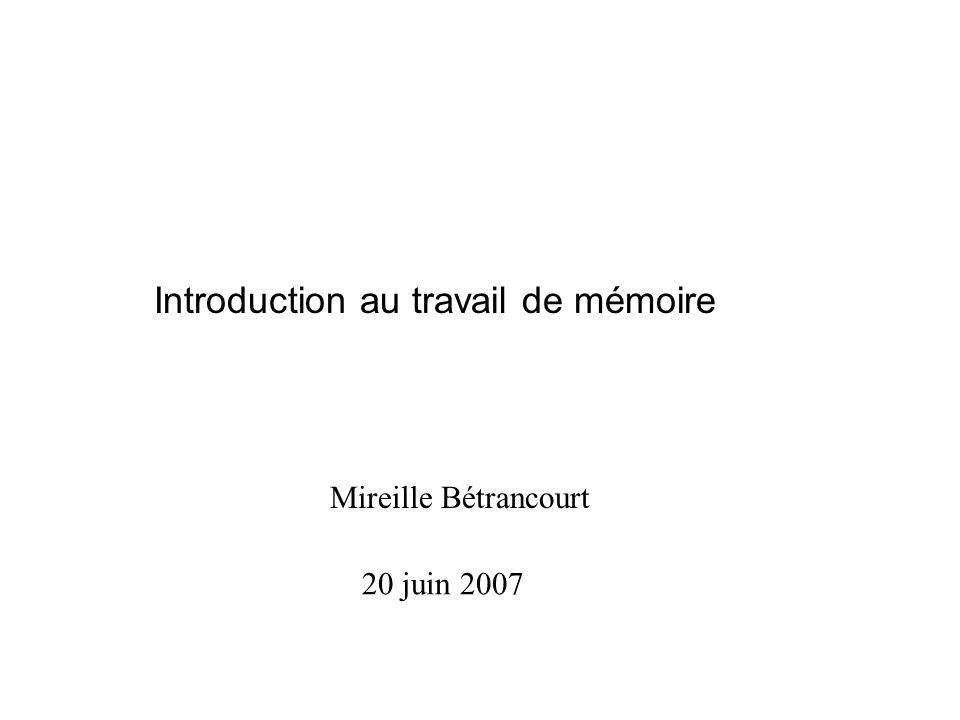 Introduction au travail de mémoire Mireille Bétrancourt 20 juin 2007