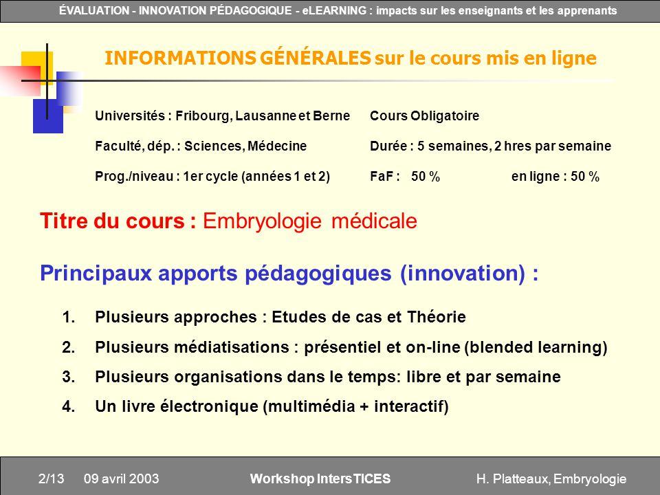 H. Platteaux, Embryologie2/13 ÉVALUATION - INNOVATION PÉDAGOGIQUE - eLEARNING : impacts sur les enseignants et les apprenants Workshop IntersTICES 09