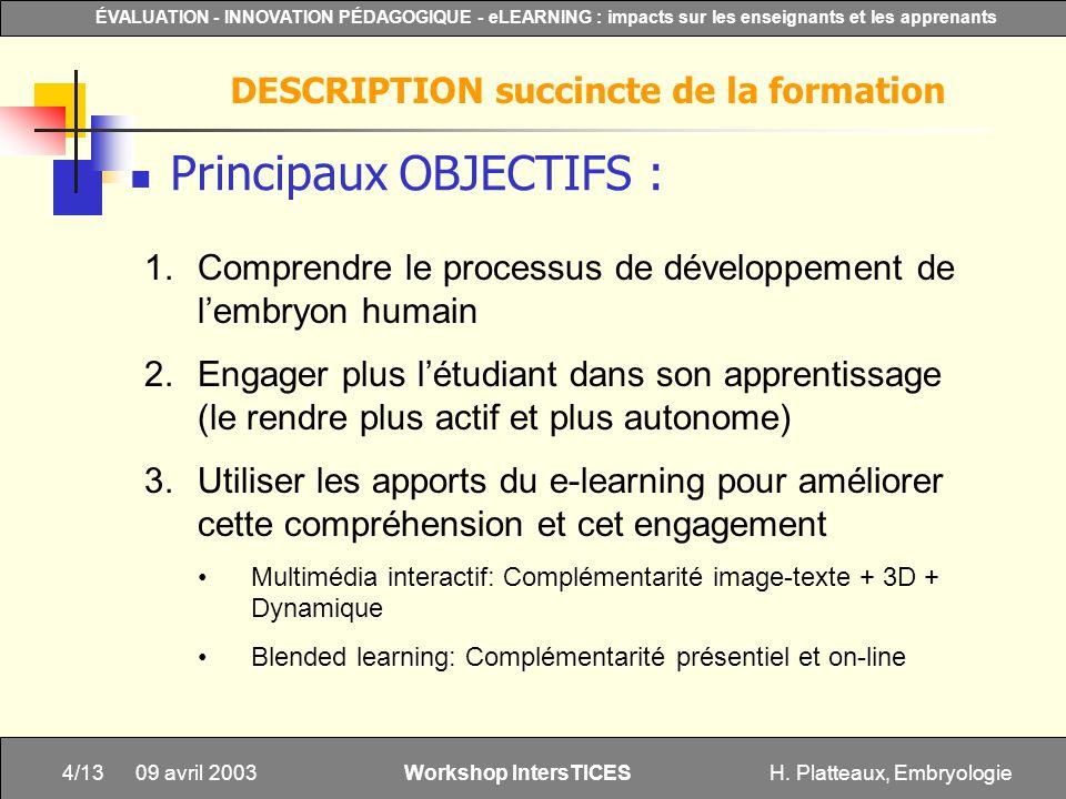 H. Platteaux, Embryologie4/13 ÉVALUATION - INNOVATION PÉDAGOGIQUE - eLEARNING : impacts sur les enseignants et les apprenants Workshop IntersTICES 09