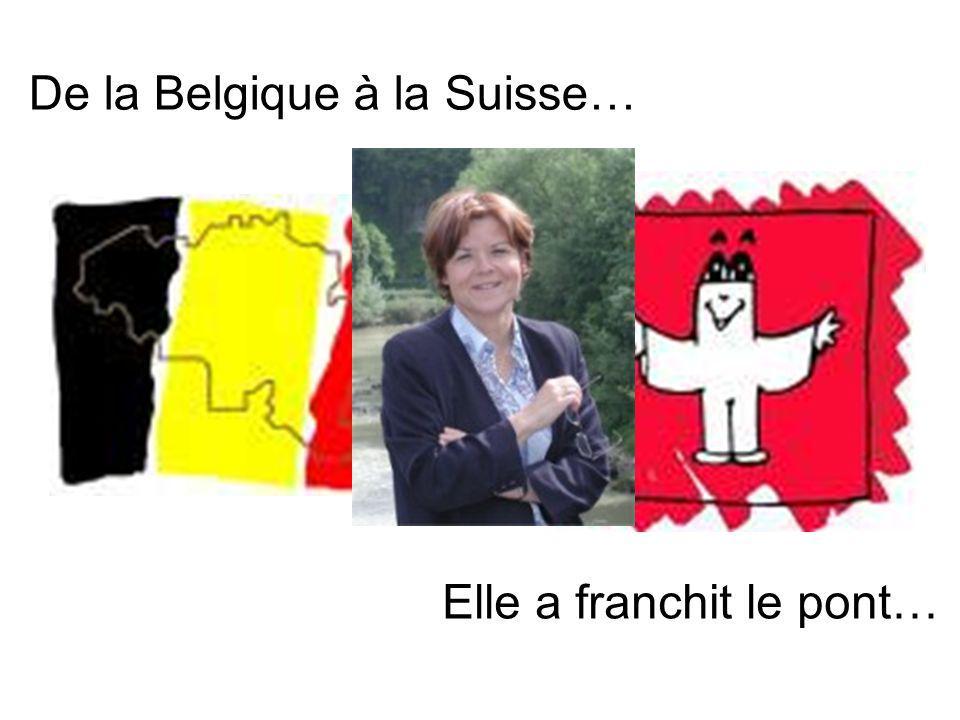 Elle a franchit le pont… De la Belgique à la Suisse…