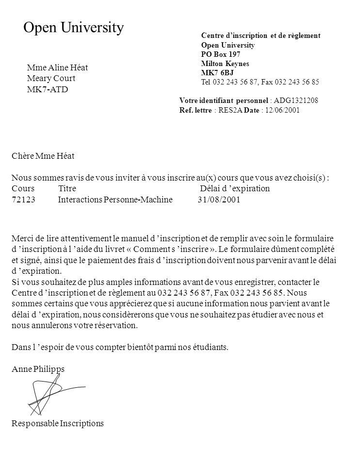 Open University Mme Aline Héat Meary Court MK7-ATD Chère Mme Héat Nous sommes ravis de vous inviter à vous inscrire au(x) cours que vous avez choisi(s