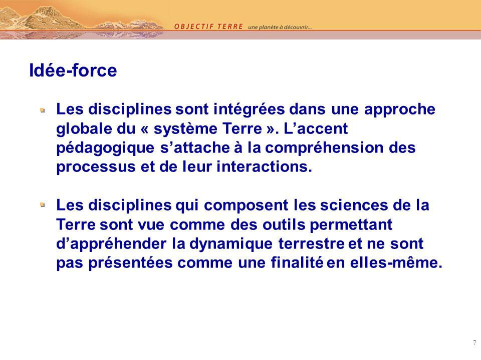 7 Les disciplines sont intégrées dans une approche globale du « système Terre ».