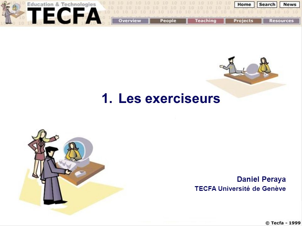 1.Les exerciseurs Daniel Peraya TECFA Université de Genève