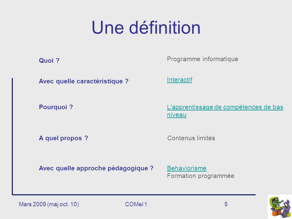 5 Une définition L apprentissage de compétences de bas niveau Programme informatique Interactif Contenus limités Behaviorisme Formation programmée Quoi .