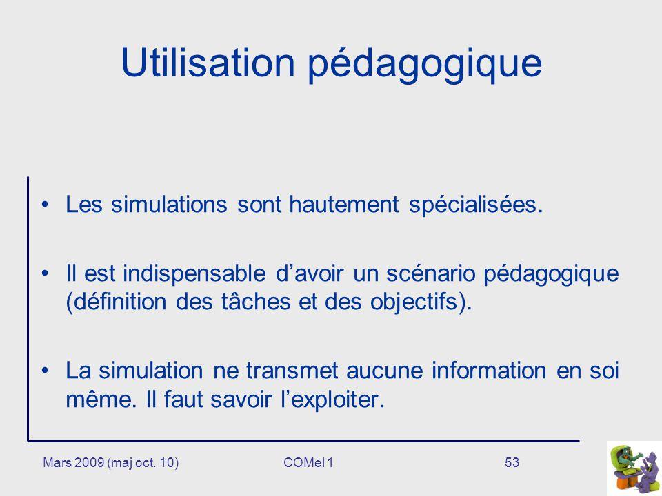 Mars 2009 (maj oct.10)53 Utilisation pédagogique Les simulations sont hautement spécialisées.