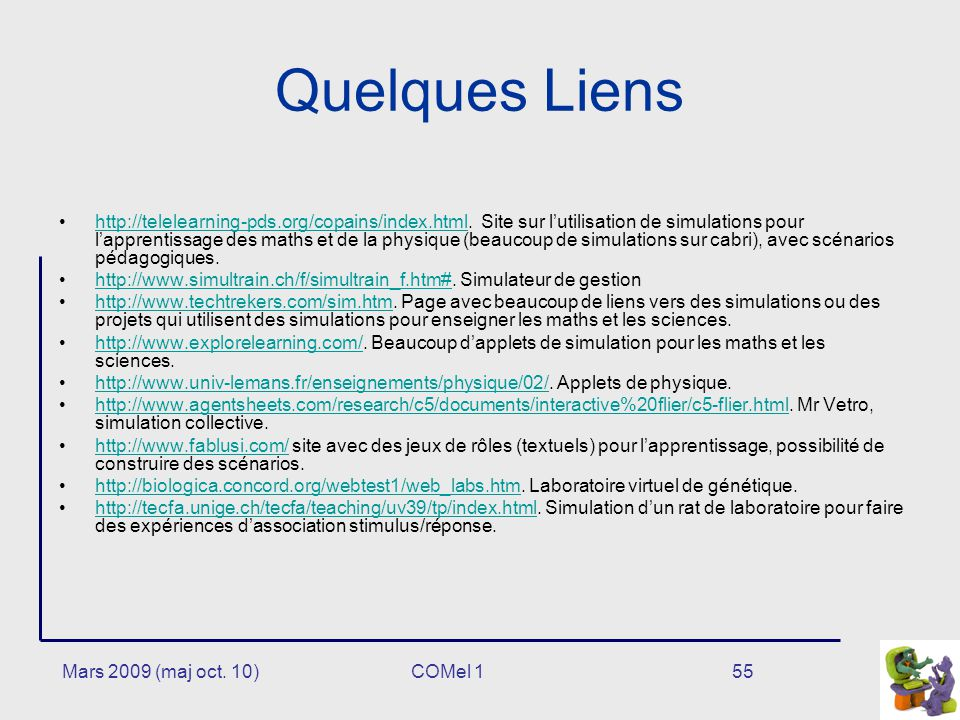 Mars 2009 (maj oct.10)55 Quelques Liens http://telelearning-pds.org/copains/index.html.