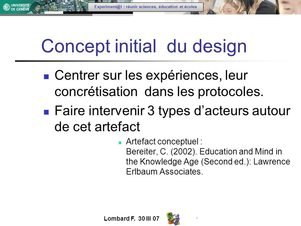 - Experiment@l : réunir sciences, éducation et écoles Concept initial du design Centrer sur les expériences, leur concrétisation dans les protocoles.
