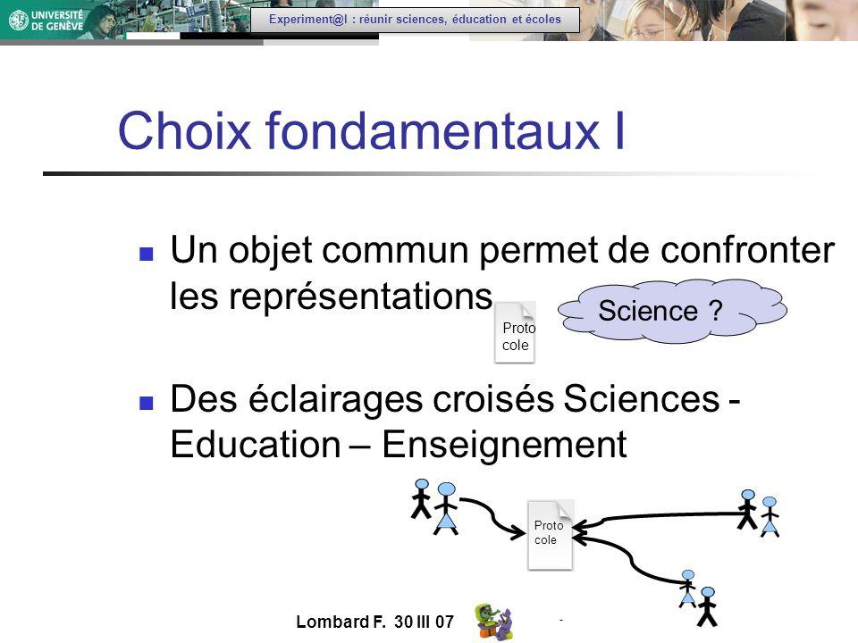 - Experiment@l : réunir sciences, éducation et écoles Un objet commun permet de confronter les représentations.