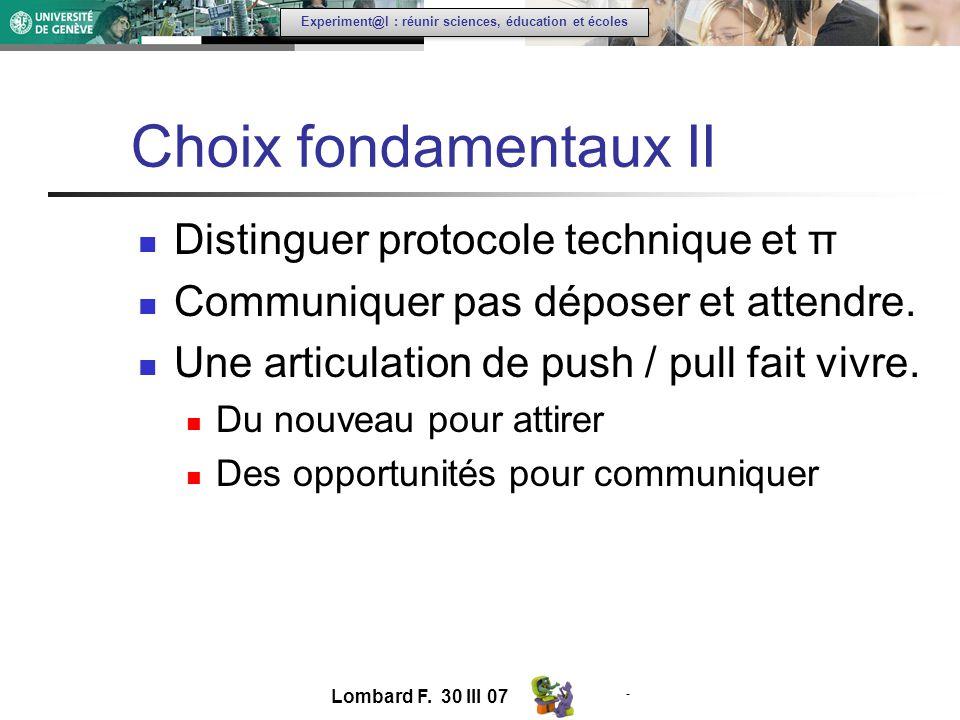 - Experiment@l : réunir sciences, éducation et écoles Choix fondamentaux II Distinguer protocole technique et π Communiquer pas déposer et attendre.