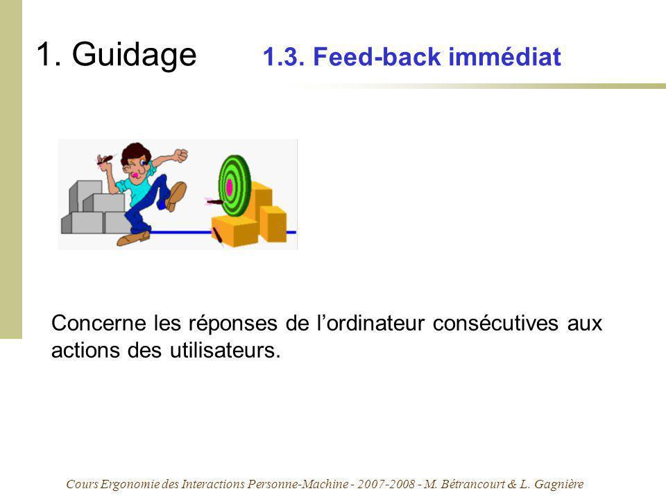 Cours Ergonomie des Interactions Personne-Machine - 2007-2008 - M. Bétrancourt & L. Gagnière 1. Guidage 1.3. Feed-back immédiat Concerne les réponses
