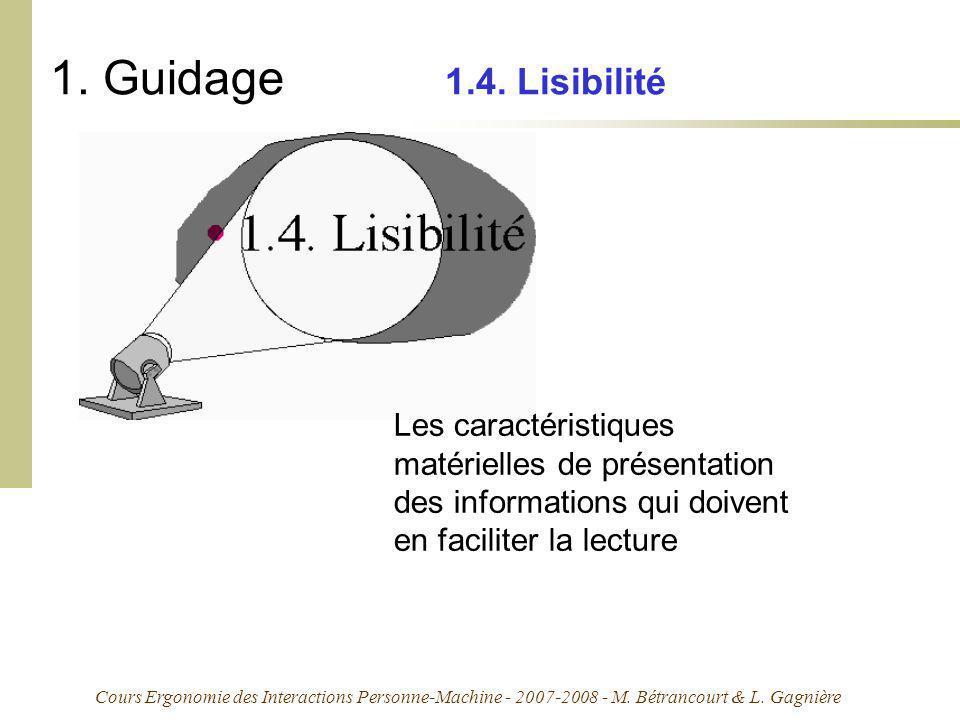 Cours Ergonomie des Interactions Personne-Machine - 2007-2008 - M. Bétrancourt & L. Gagnière 1. Guidage 1.4. Lisibilité Les caractéristiques matériell