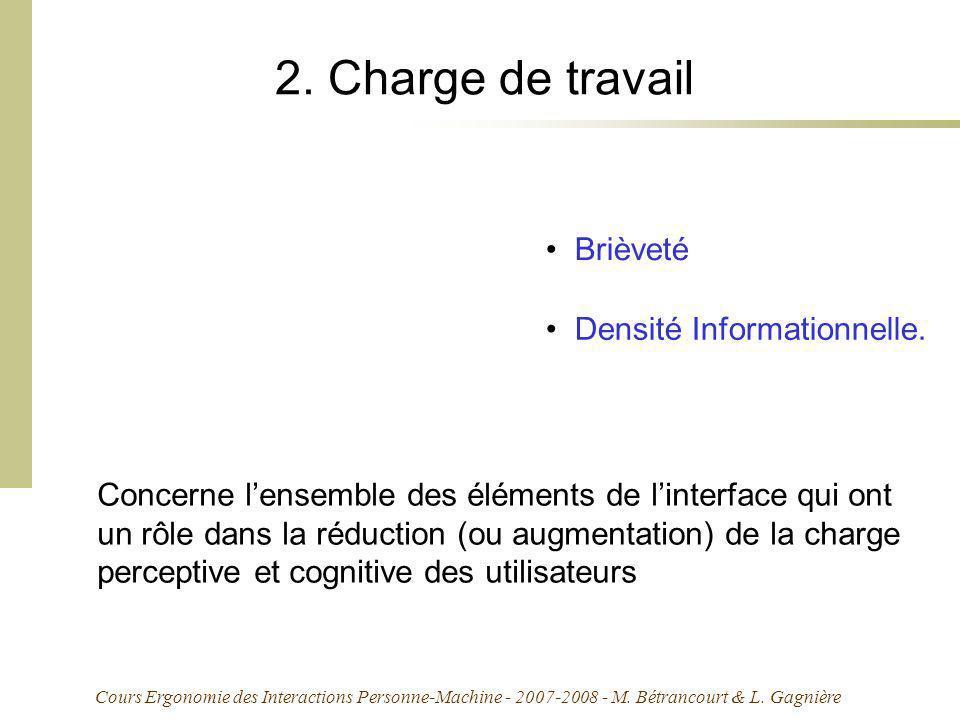 Cours Ergonomie des Interactions Personne-Machine - 2007-2008 - M. Bétrancourt & L. Gagnière 2. Charge de travail Concerne lensemble des éléments de l