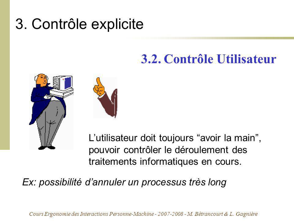 Cours Ergonomie des Interactions Personne-Machine - 2007-2008 - M. Bétrancourt & L. Gagnière 3. Contrôle explicite 3.2. Contrôle Utilisateur Lutilisat