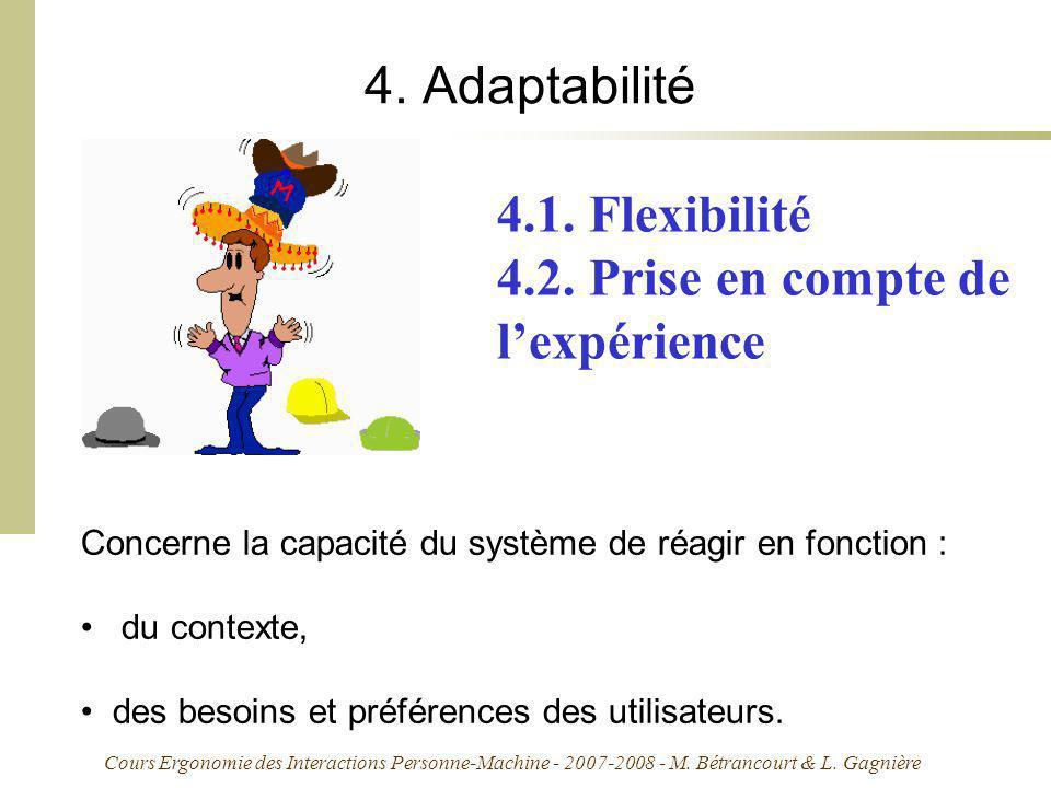 Cours Ergonomie des Interactions Personne-Machine - 2007-2008 - M. Bétrancourt & L. Gagnière 4. Adaptabilité Concerne la capacité du système de réagir
