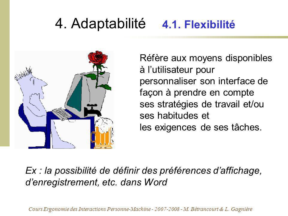 Cours Ergonomie des Interactions Personne-Machine - 2007-2008 - M. Bétrancourt & L. Gagnière 4. Adaptabilité 4.1. Flexibilité Réfère aux moyens dispon