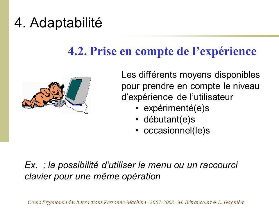 Cours Ergonomie des Interactions Personne-Machine - 2007-2008 - M. Bétrancourt & L. Gagnière 4. Adaptabilité 4.2. Prise en compte de lexpérience Les d