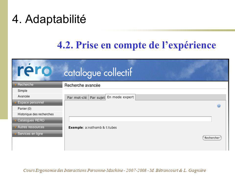 Cours Ergonomie des Interactions Personne-Machine - 2007-2008 - M. Bétrancourt & L. Gagnière 4. Adaptabilité 4.2. Prise en compte de lexpérience