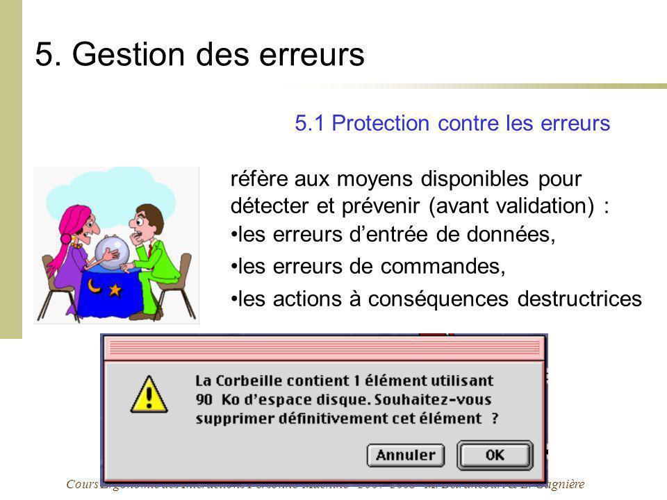 Cours Ergonomie des Interactions Personne-Machine - 2007-2008 - M. Bétrancourt & L. Gagnière 5. Gestion des erreurs réfère aux moyens disponibles pour