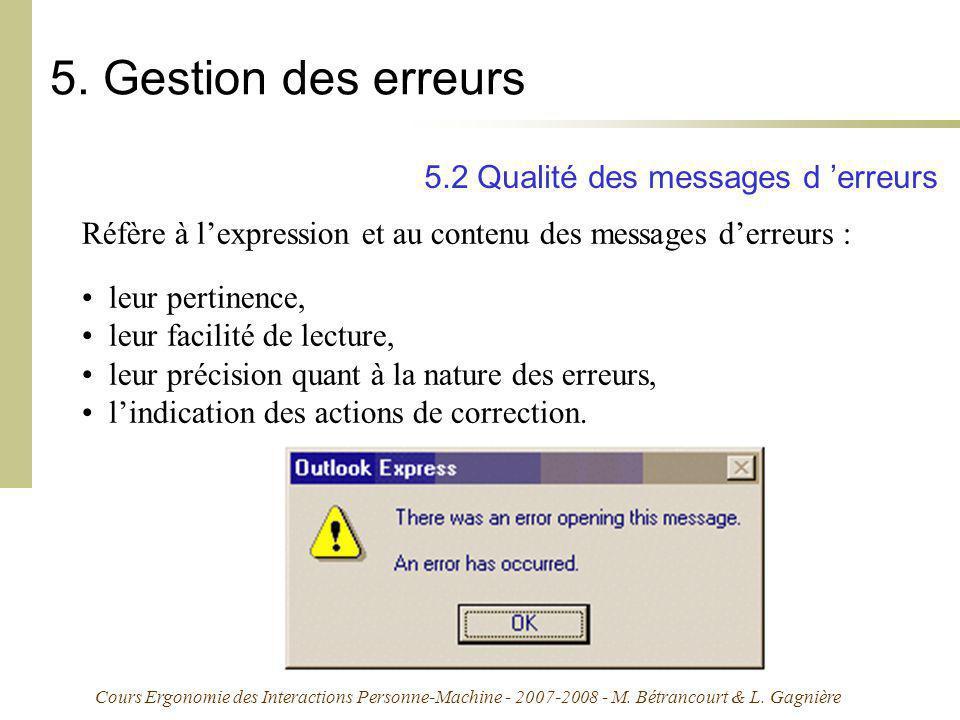 Cours Ergonomie des Interactions Personne-Machine - 2007-2008 - M. Bétrancourt & L. Gagnière 5. Gestion des erreurs 5.2 Qualité des messages d erreurs