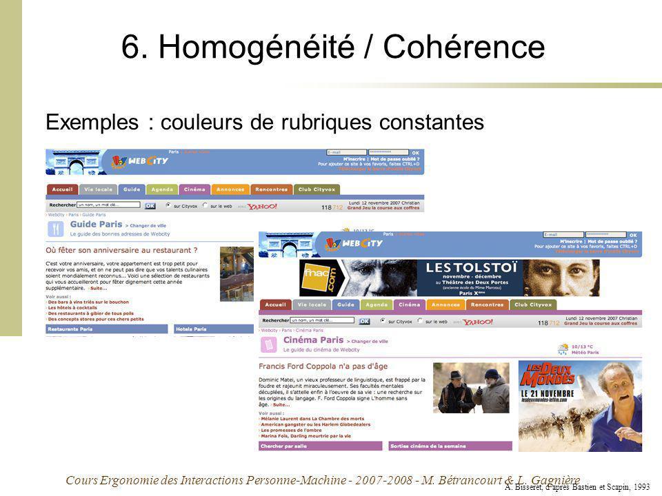 Cours Ergonomie des Interactions Personne-Machine - 2007-2008 - M. Bétrancourt & L. Gagnière 6. Homogénéité / Cohérence A. Bisseret, daprès Bastien et