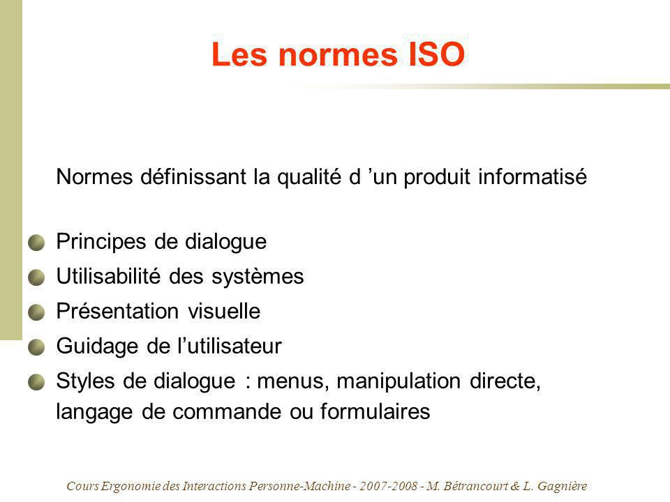 Cours Ergonomie des Interactions Personne-Machine - 2007-2008 - M. Bétrancourt & L. Gagnière Les normes ISO Normes définissant la qualité d un produit