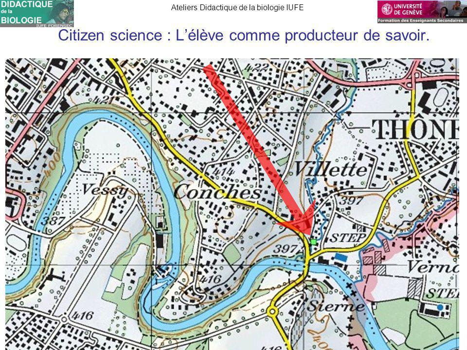 FORENSEC UniGe Ateliers Didactique de la biologie IUFE Ateliers Didactique de la biologie Citizen science : Lélève comme producteur de savoir.