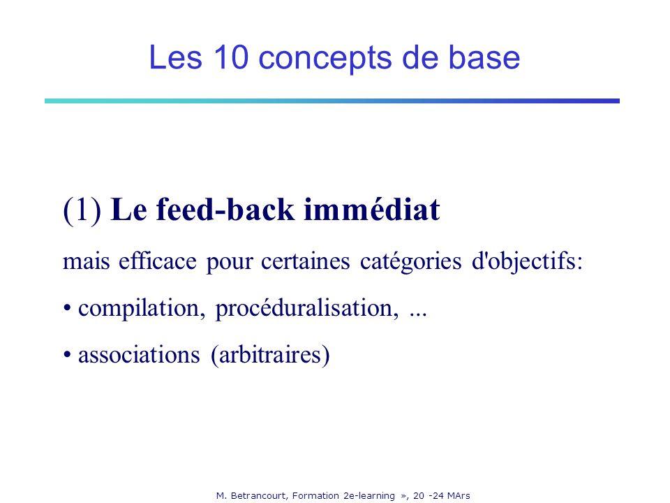 M. Betrancourt, Formation 2e-learning », 20 -24 MArs (1) Le feed-back immédiat mais efficace pour certaines catégories d'objectifs: compilation, procé