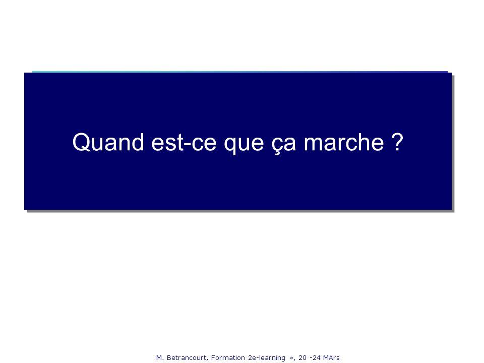 M. Betrancourt, Formation 2e-learning », 20 -24 MArs Quand est-ce que ça marche