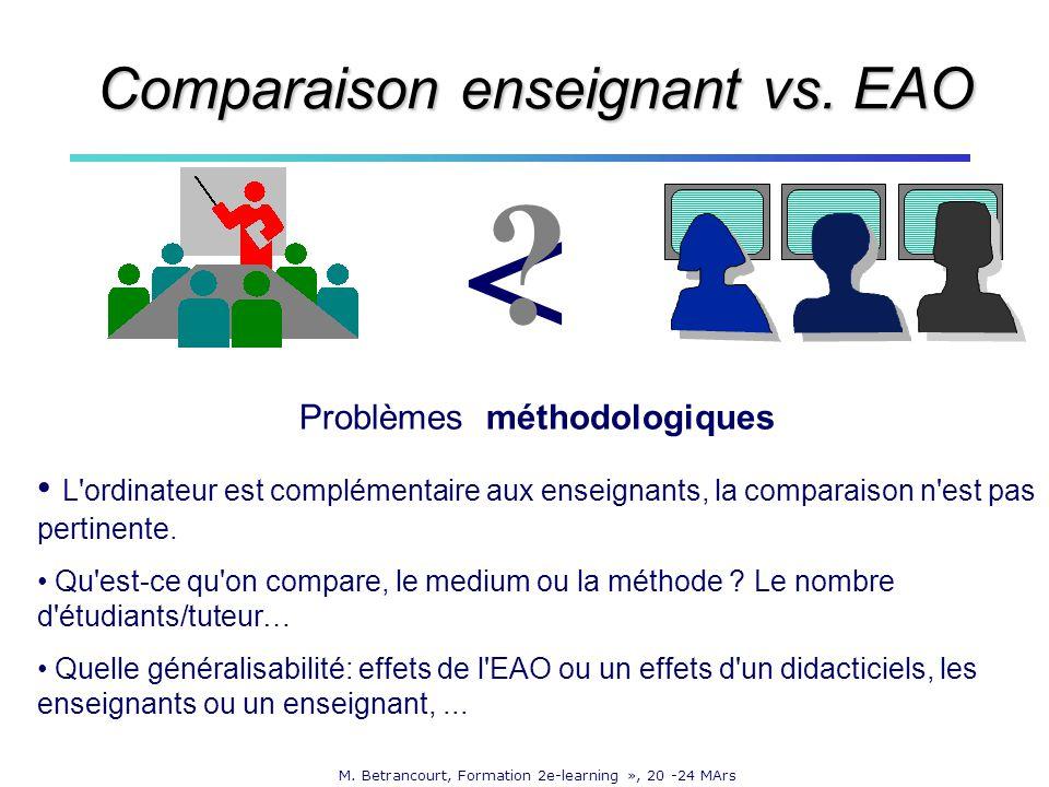 M. Betrancourt, Formation 2e-learning », 20 -24 MArs Problèmes méthodologiques L'ordinateur est complémentaire aux enseignants, la comparaison n'est p