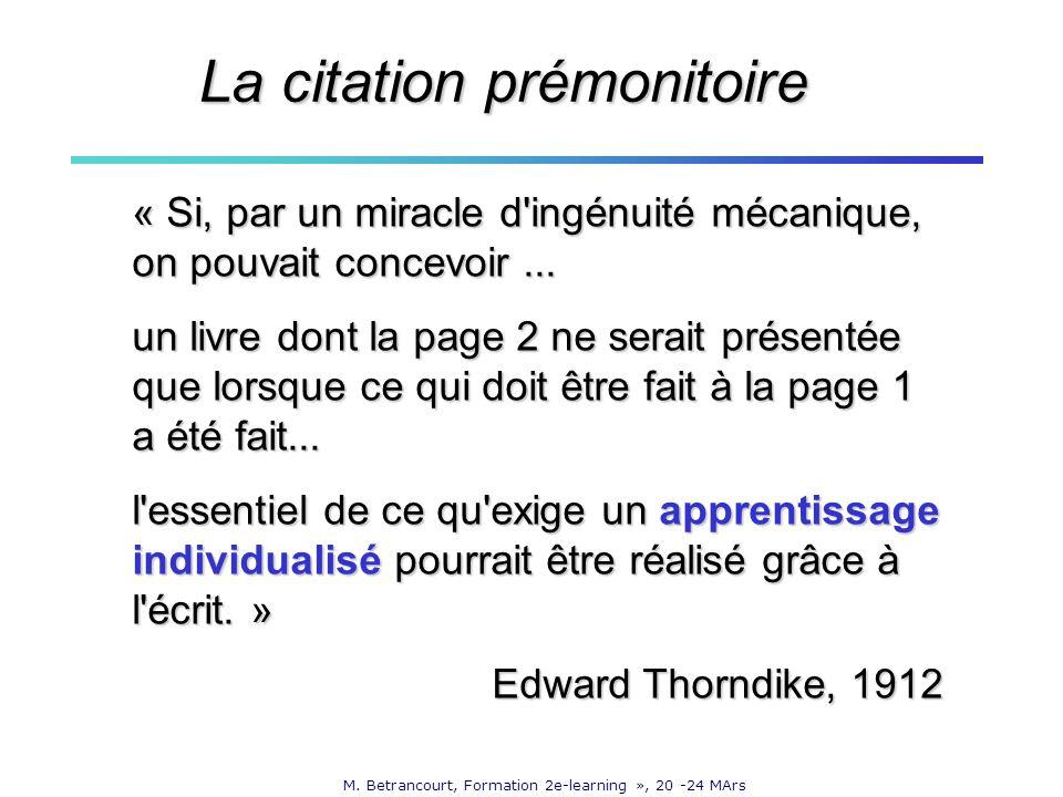 M. Betrancourt, Formation 2e-learning », 20 -24 MArs « Si, par un miracle d'ingénuité mécanique, on pouvait concevoir... un livre dont la page 2 ne se