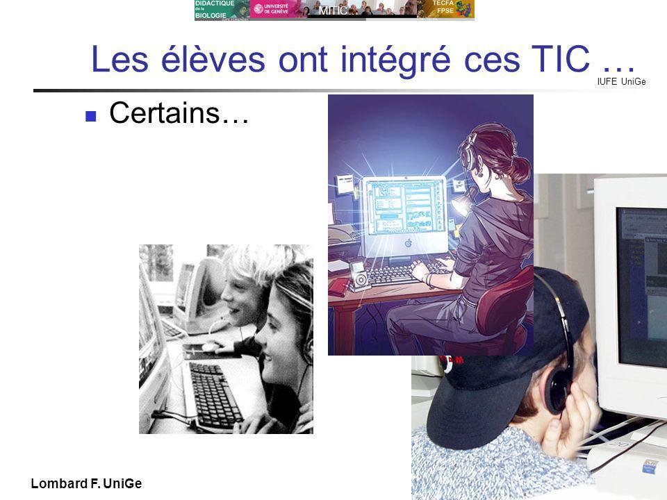 IUFE UniGe MITIC… IUFE, 28 IX 11 Lombard F. UniGe Les élèves ont intégré ces TIC … Certains…