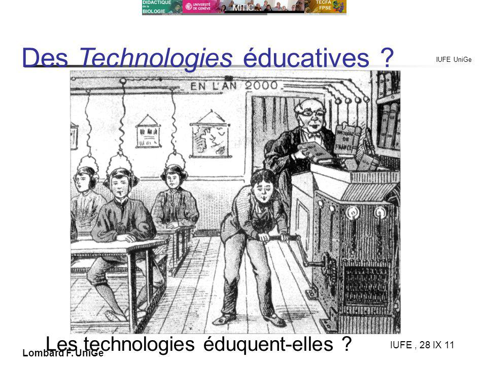 IUFE UniGe MITIC… IUFE, 28 IX 11 Lombard F. UniGe Des Technologies éducatives .