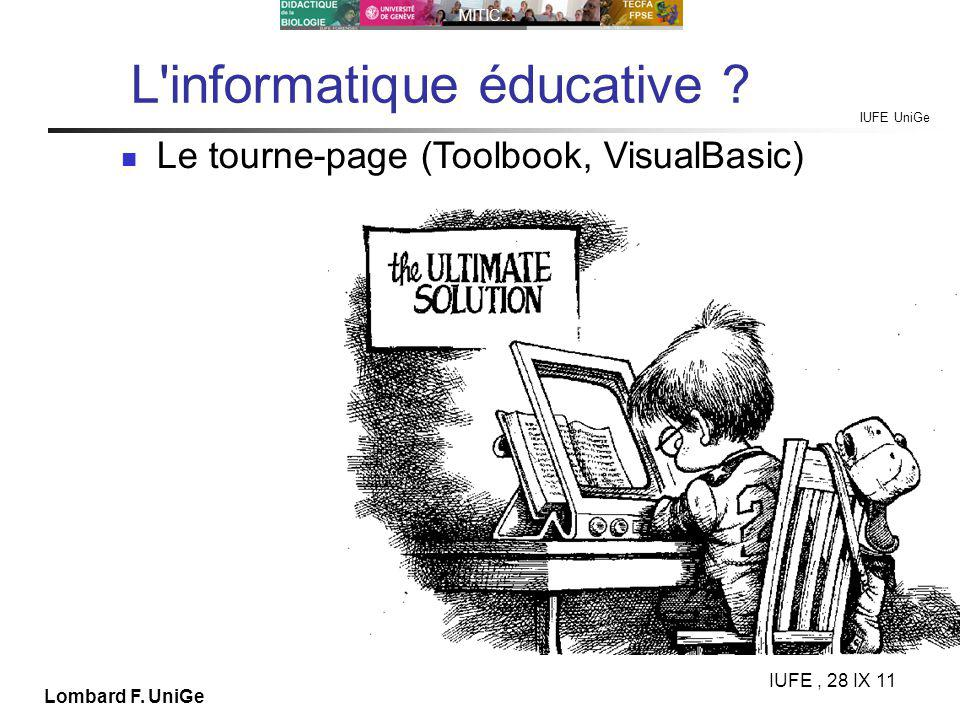 IUFE UniGe MITIC… IUFE, 28 IX 11 Lombard F. UniGe L'informatique éducative ? Le tourne-page (Toolbook, VisualBasic)