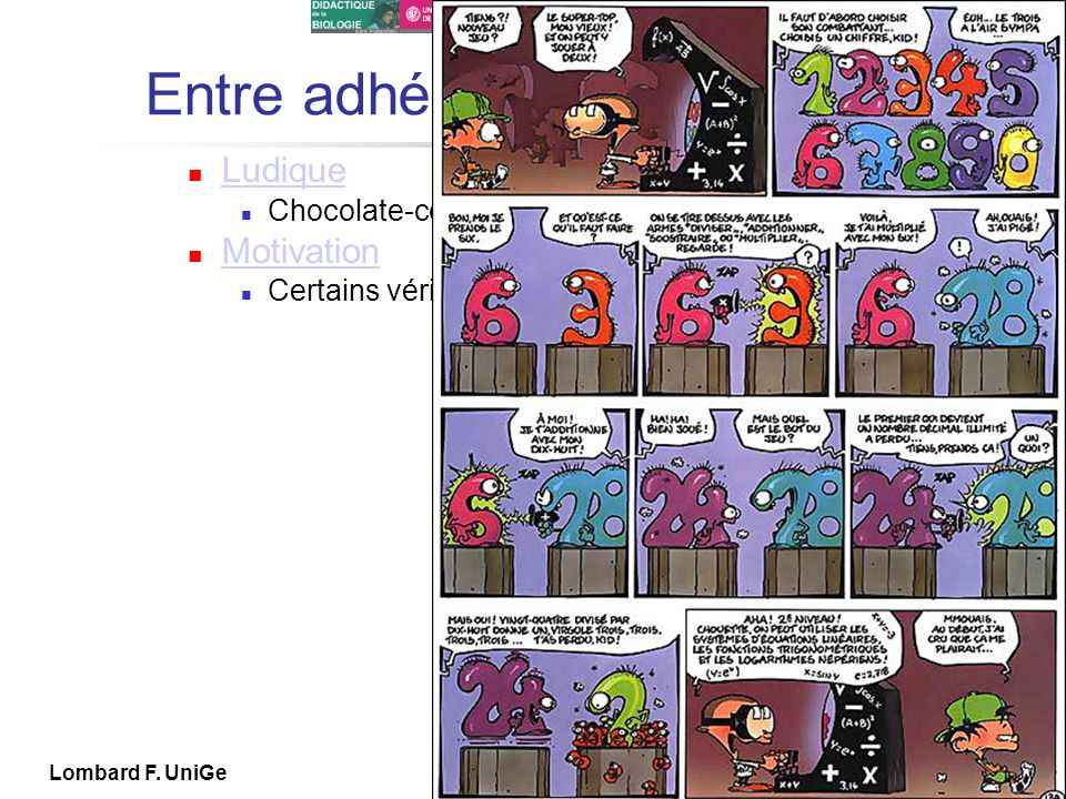 IUFE UniGe MITIC… IUFE, 2X 13 Lombard F. UniGe Entre adhésion bavante … Ludique Chocolate-covered Brocoli (Ainsworth) Motivation Certains vérités simp