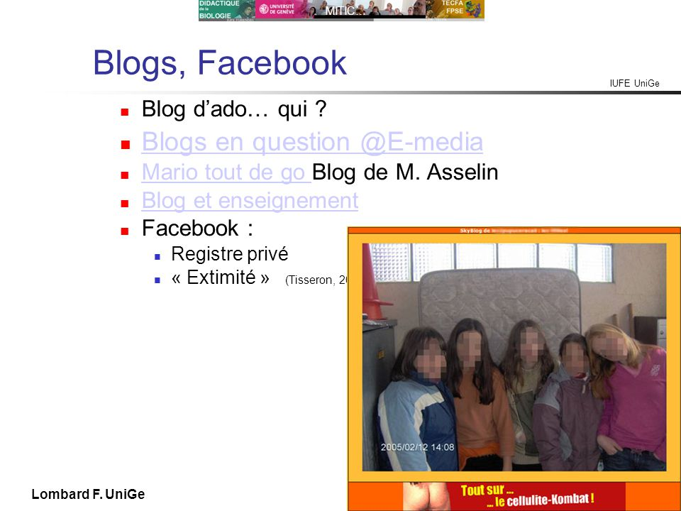 IUFE UniGe MITIC… IUFE, 2X 13 Lombard F. UniGe Blogs, Facebook Blog dado… qui ? Blogs en question @E-media Mario tout de go Blog de M. Asselin Mario t